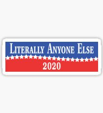 Literally Anyone Else 2020 Sticker