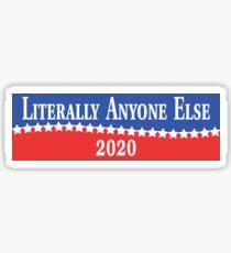 Literally Anyone Else 2020 Sticker