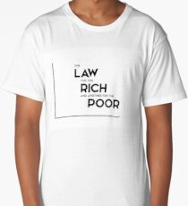 one law for rich, another for poor - modern quotes Long T-Shirt