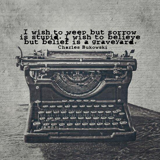 Bukowski Zitat Schreibmaschine von Kadwell