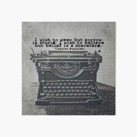 Bukowski Quote Typewriter Art Board Print