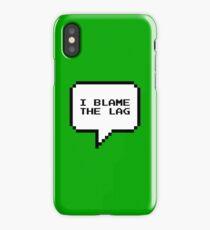 I blame the lag iPhone Case/Skin
