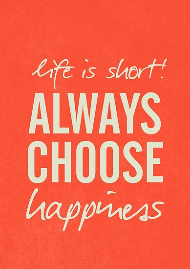 Life Is Short, Always Choose Happiness, Positive Vibes, Handwritten  Motivation, Inspiration Quote
