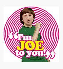 I'm Joe To You! - Pink Windmill Kids Photographic Print