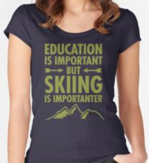 Education Is Important But Skiing Is Importanter DK206 New Product Women's Fitted Scoop T-Shirt