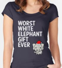 Worst White Elephant Gift Ever Funny Gag Humor Gifts Women's Fitted Scoop T-Shirt