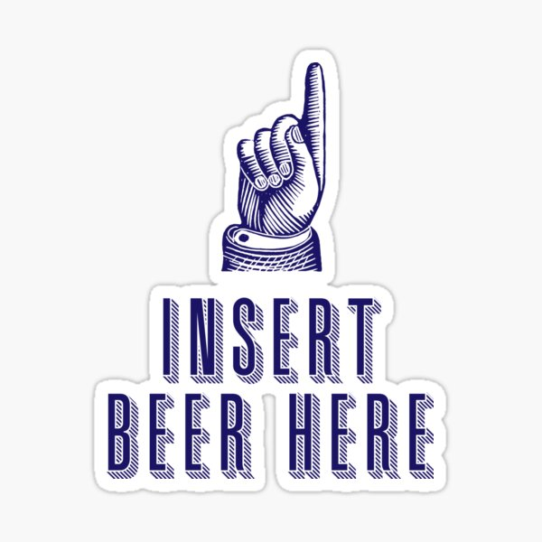 Insert Beer Here Sticker