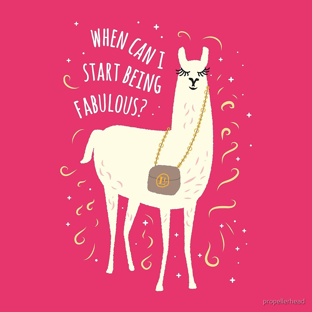 When Can I Start Being Fabulous? Llama by propellerhead