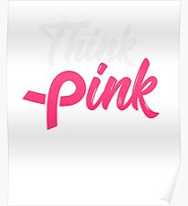 Think Pink Breast Cancer Awareness Tee Poster