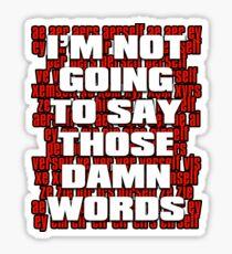 Not Going to Say Those Damn Words! Bill C-16 Jordan B. Peterson Sticker