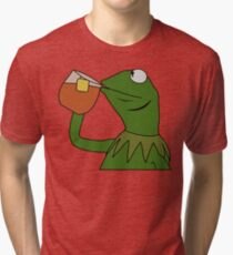 Kermit Sipping Tea Meme King but That's None of my Business Tri-blend T-Shirt