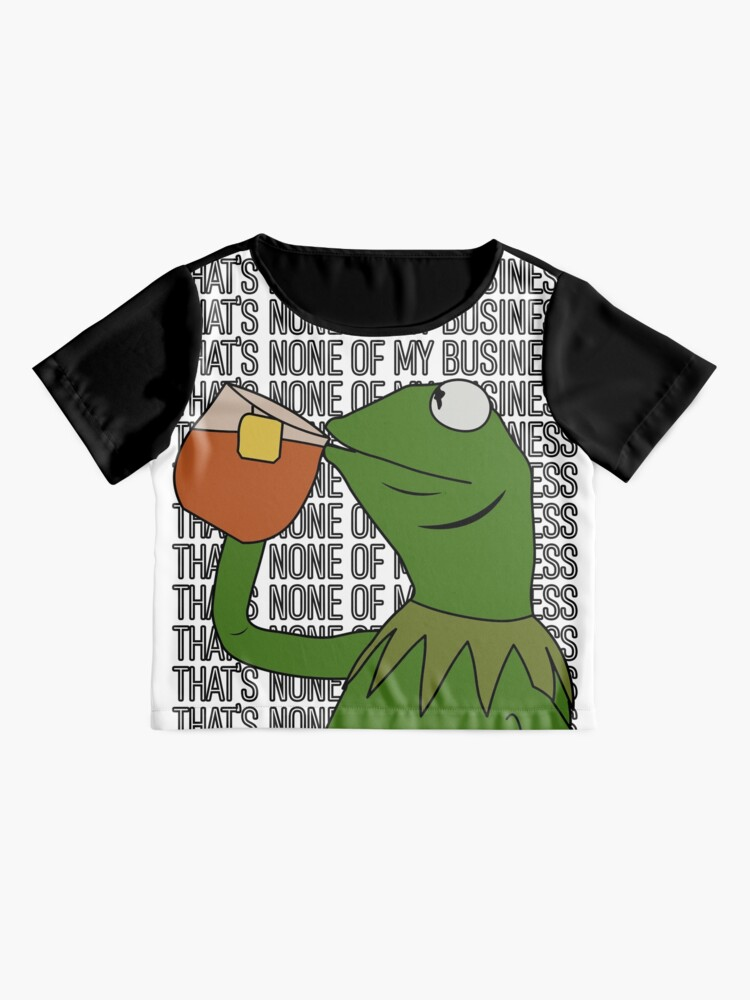 Alternate view of Kermit Sipping Tea Meme King but That's None of My Business 2 Chiffon Top