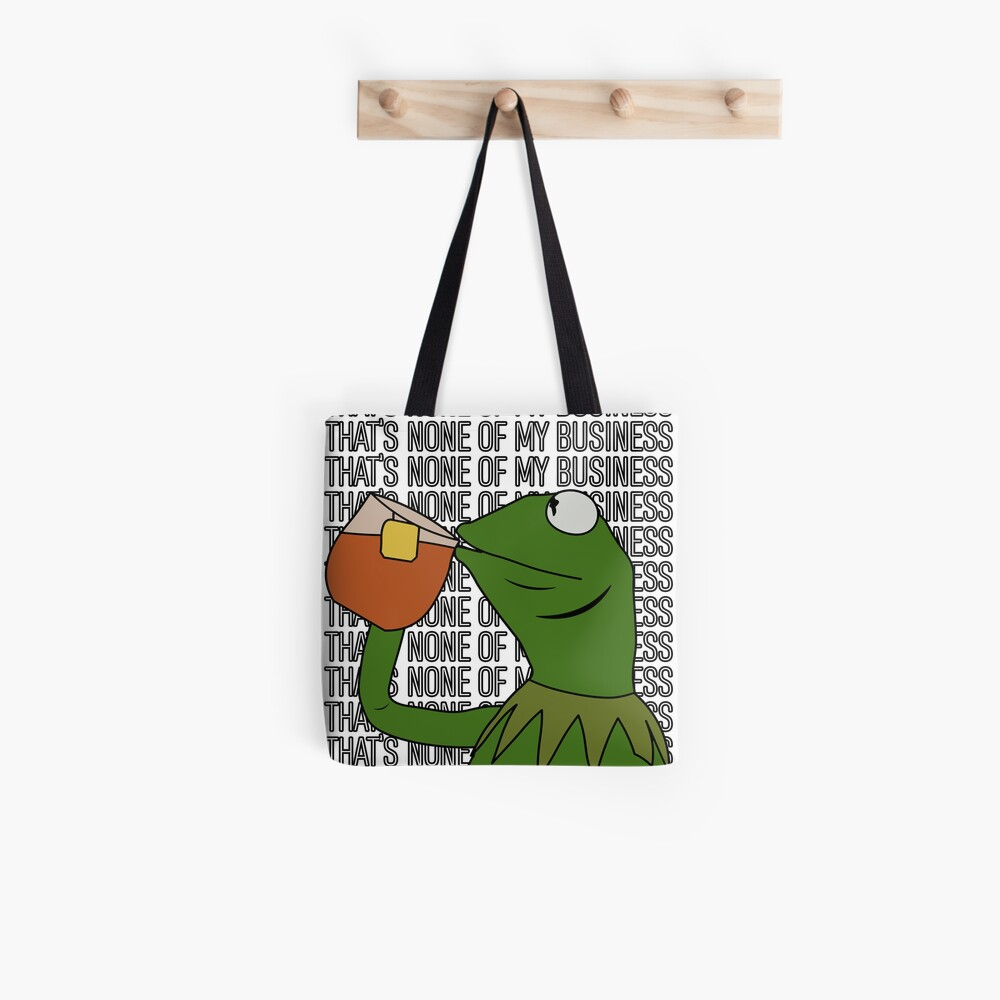 Kermit Sipping Tea Meme King but That's None of My Business 2 Tote Bag