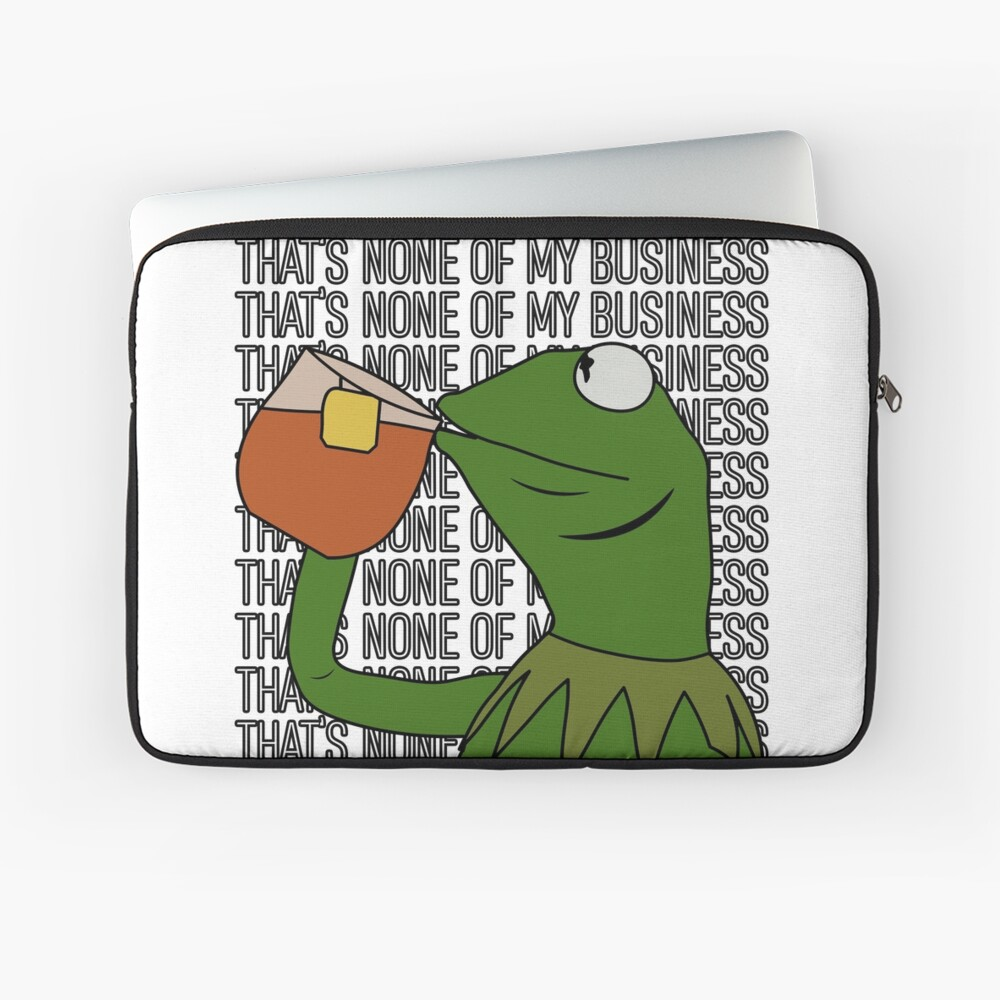 Kermit Sipping Tea Meme King but That's None of My Business 2 Laptop Sleeve