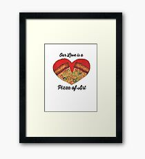 Our Love is a Pizza Art Framed Print