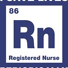 RN I Save Lives by EthosWear