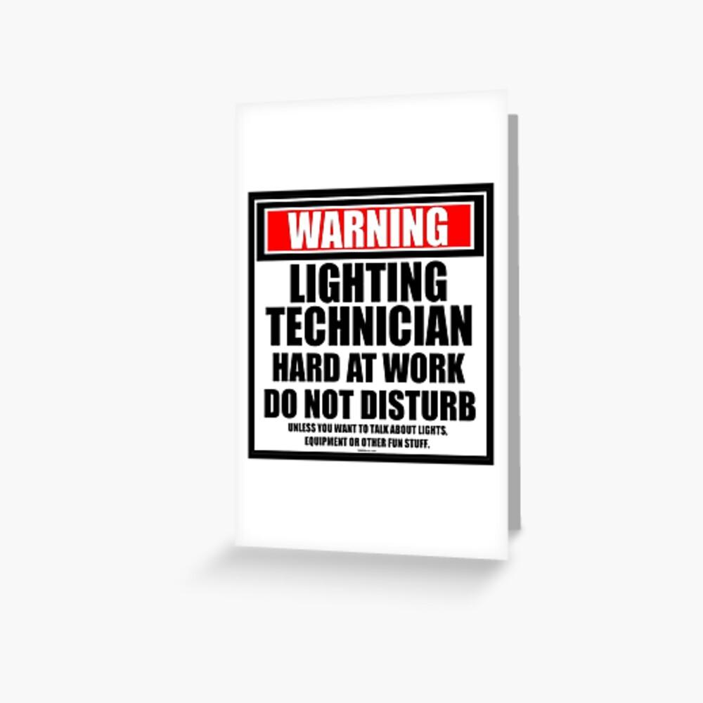 Warning Lighting Technician Hard At Work Do Not Disturb Greeting Card