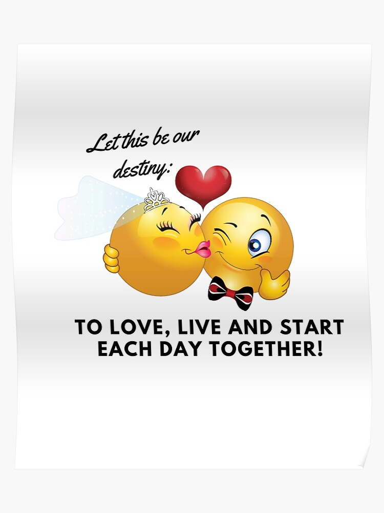 Find The Emoji Wedding.Emoji Wedding Day Let This Be Our Destiny To Love Live And Start Each Day Together Poster