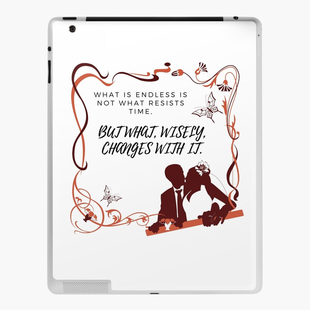 Wedding Bride What Is Endless Is Not What Resists Time But What Wisely Changes With It Ipad Case Skin By Coolinc Redbubble