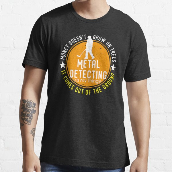 Metal detecting tshirt - great gift for treausre hunters and metal detectorists Essential T-Shirt