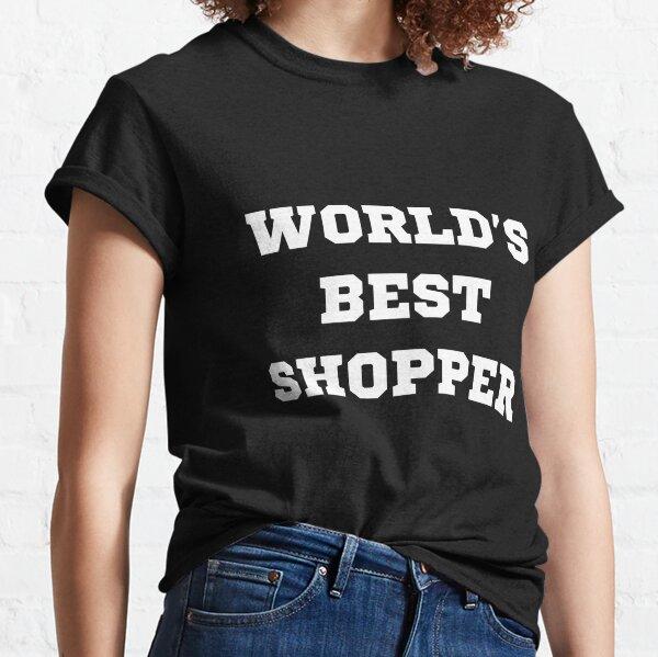 World's Best Shopper Funny T-Shirt Classic T-Shirt