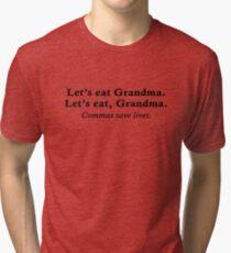 Let's eat Grandma Tri-blend T-Shirt