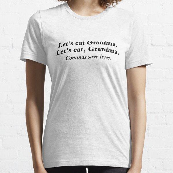 Let's eat Grandma Essential T-Shirt