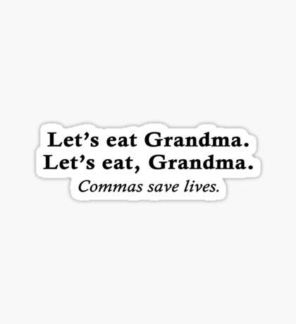 Let's eat Grandma Sticker