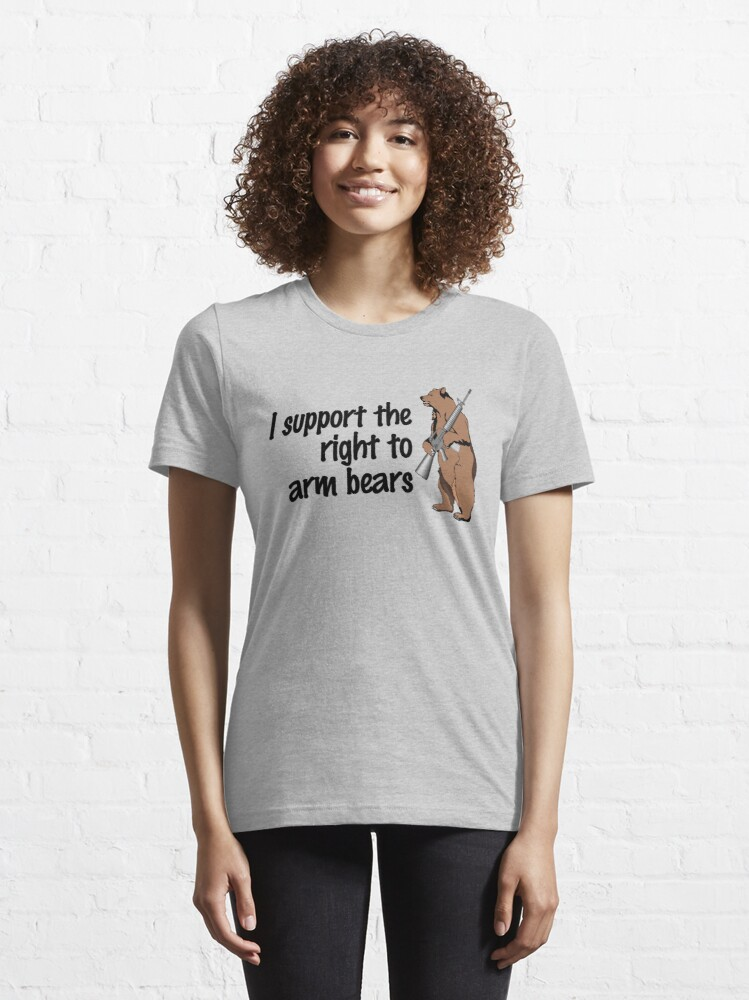 Alternate view of I support the right to arm bears Essential T-Shirt