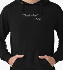 """""""That's what."""" Lightweight Hoodie"""