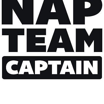 Nap Team Captain by radquoteshirts