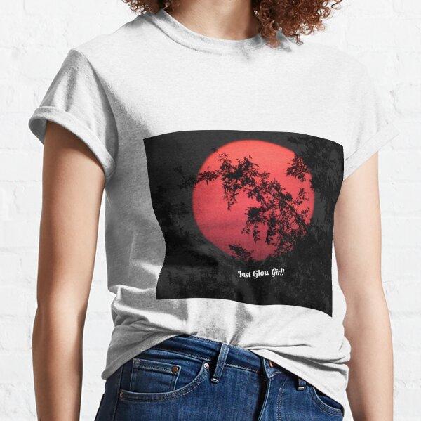 Just Glow Girl! Classic T-Shirt