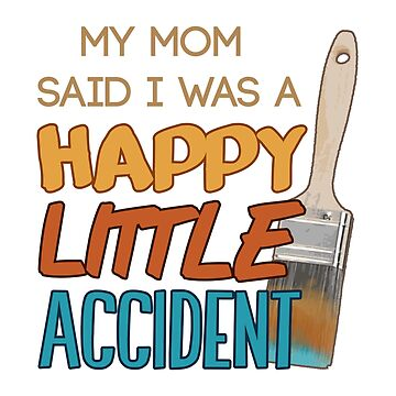 Happy Little Accident by Talexior