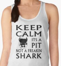 keep calm its a pit not a freakin shark Women's Tank Top