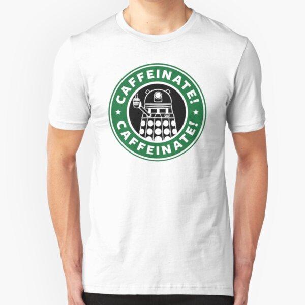 Caffeinate! Exterminate! Slim Fit T-Shirt