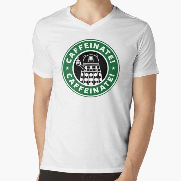 Caffeinate! Exterminate! V-Neck T-Shirt