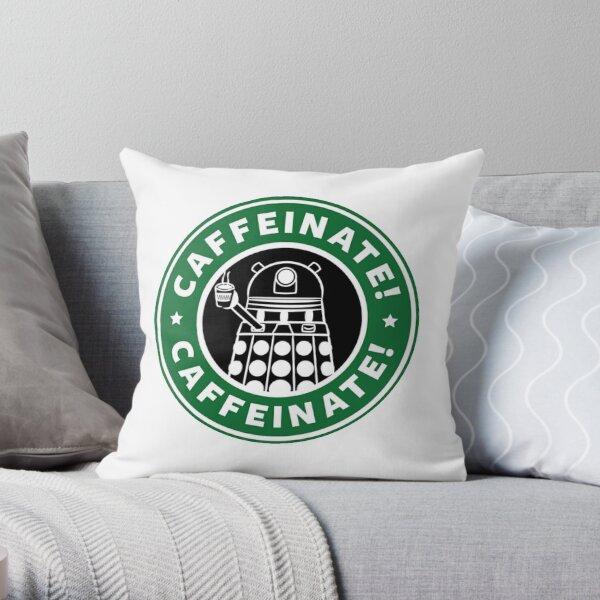 Caffeinate! Exterminate! Throw Pillow