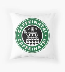 Caffeinate! Exterminate! Throw Pillow