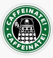 Caffeinate! Exterminate! Transparent Sticker