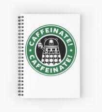 Caffeinate! Exterminate! Spiral Notebook