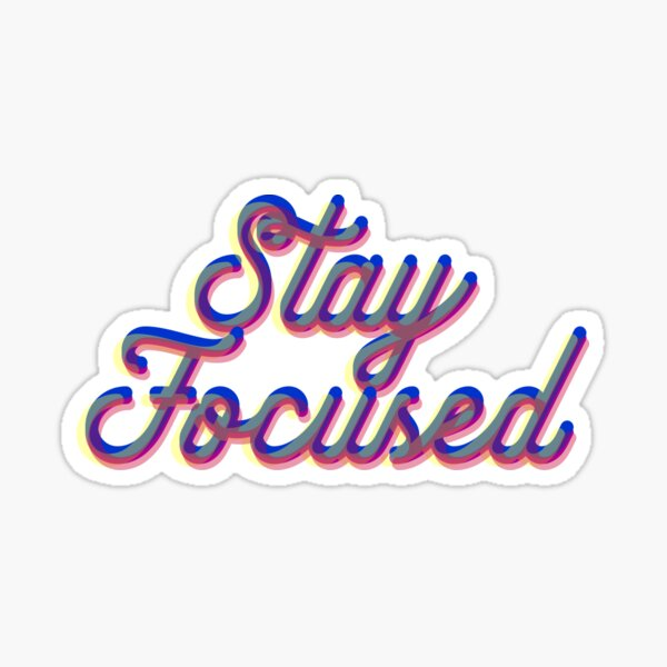 STAY FOCUSED (out of focus)  Sticker
