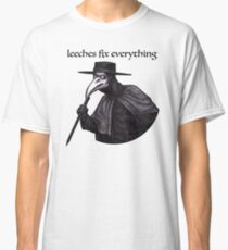LEECHES FIX EVERYTHING Classic T-Shirt