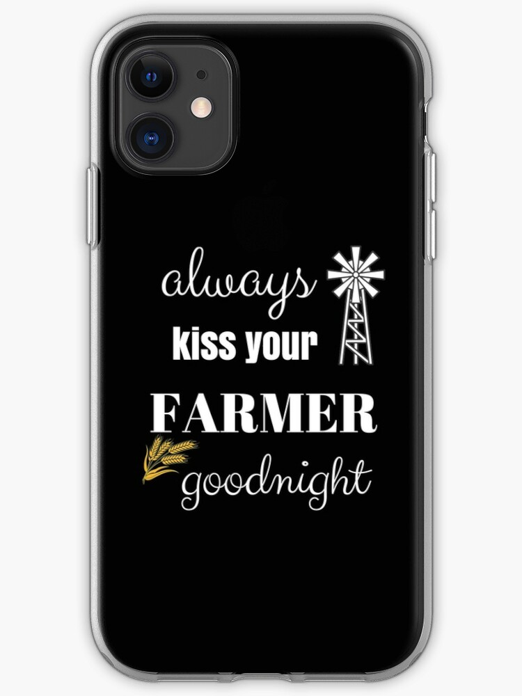 Farmer Kiss Goodnight Farmer S Wife Country Life Gift Idea Iphone Case Cover By Cheerfuldesigns Redbubble