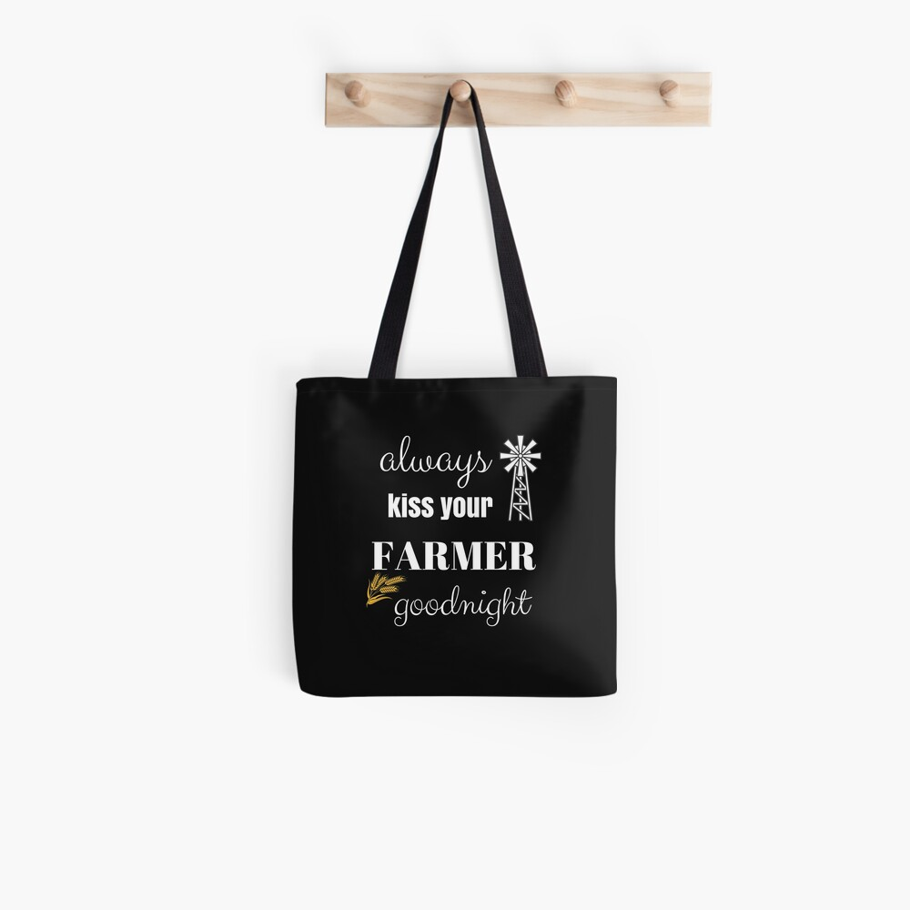 Farmer Kiss Goodnight Farmer S Wife Country Life Gift Idea Tote Bag By Cheerfuldesigns Redbubble