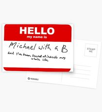 Hello my name is Michael with a B  Postcards