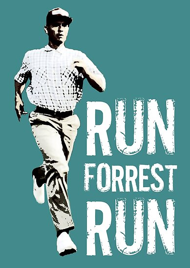 Quot Run Forest Run Forest Gump Quot Poster By Adicto Redbubble