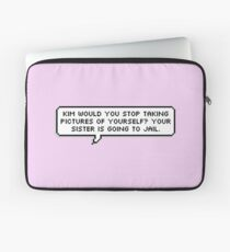 Your Sister Is Going To Jail Laptop Sleeve
