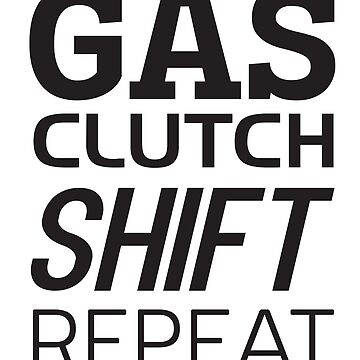 Gas Clutch Shift Repeat by mania