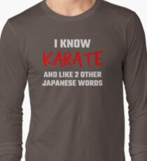 Christmas Gift I know karate and like 2 other Japanese words funny DM619 Best Trending Long Sleeve T-Shirt