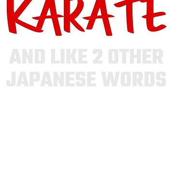Christmas Gift I know karate and like 2 other Japanese words funny DM619 Best Trending by Wartadi77